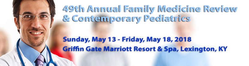 49th Family Medicine Review/Contemporary Pediatrics Conference
