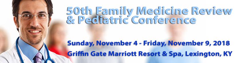 50th Family Medicine Review & Pediatric Conference