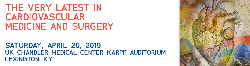 The Very Latest in Cardiovascular Medicine and Surgery