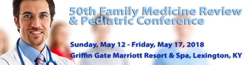 50th Family Medicine Review & Pediatric Conference